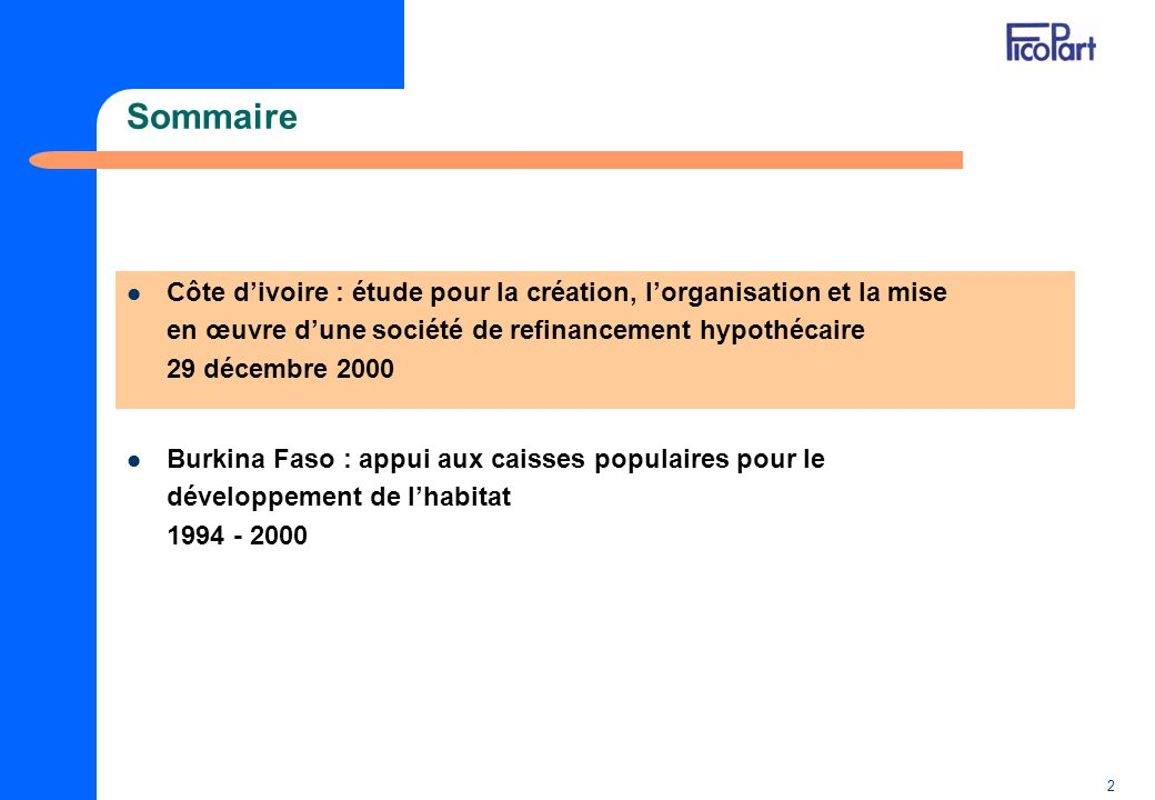 Sommaire Côte d'ivoire : étude pour la création, l'organisation et la mise en œuvre d'une société de refinancement hypothécaire 29 décembre 2000.