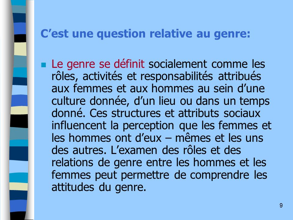 C'est une question relative au genre: