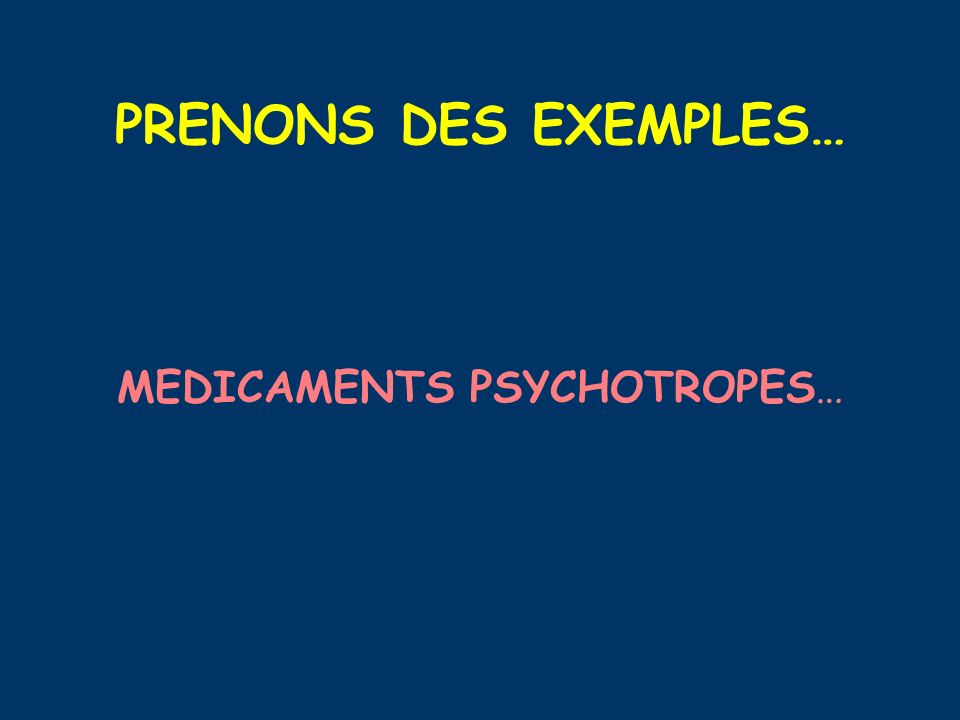MEDICAMENTS PSYCHOTROPES…