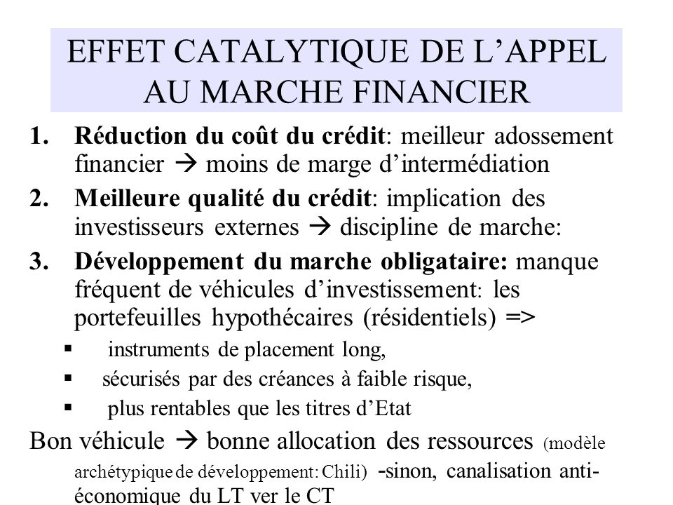 EFFET CATALYTIQUE DE L'APPEL AU MARCHE FINANCIER