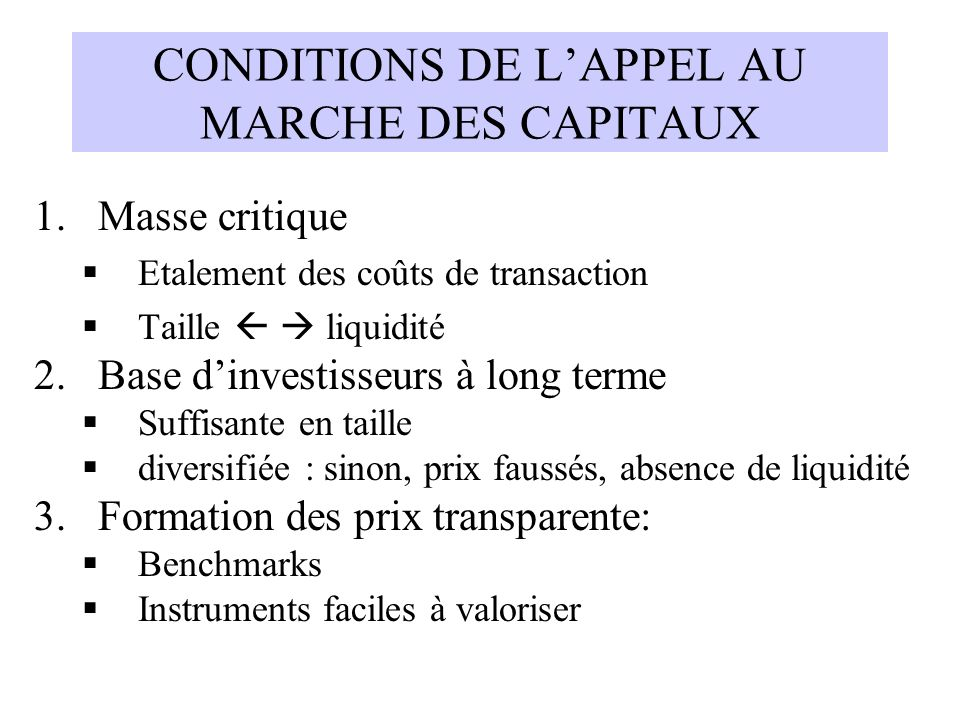 CONDITIONS DE L'APPEL AU MARCHE DES CAPITAUX