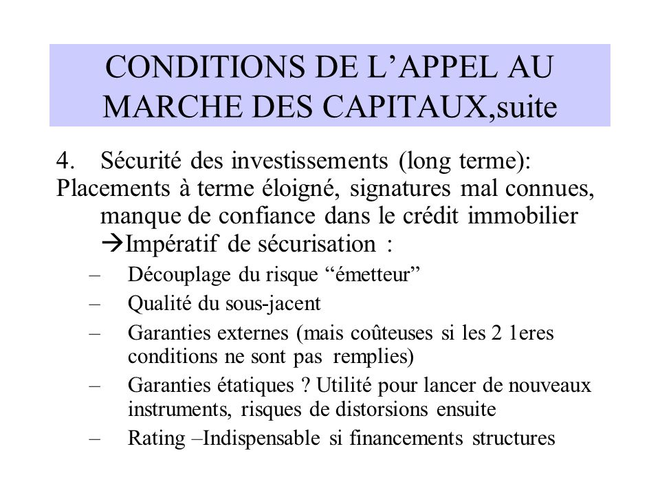 CONDITIONS DE L'APPEL AU MARCHE DES CAPITAUX,suite