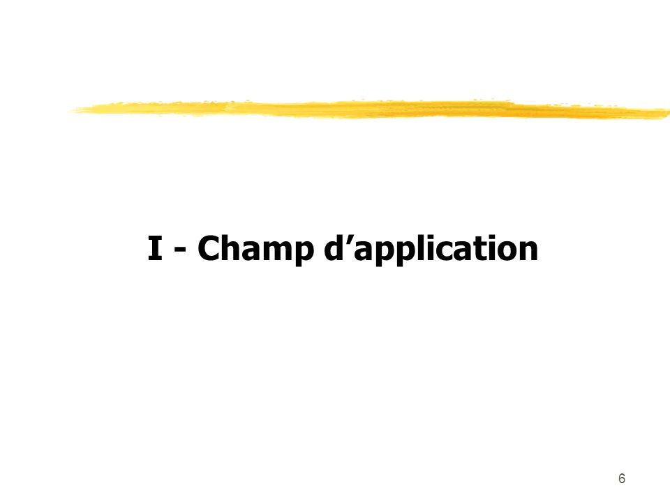 I - Champ d'application