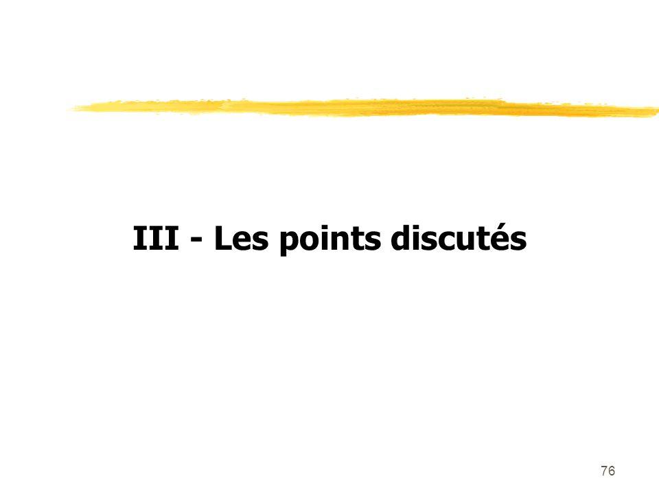 III - Les points discutés