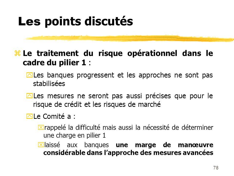 Les points discutés Le traitement du risque opérationnel dans le cadre du pilier 1 :