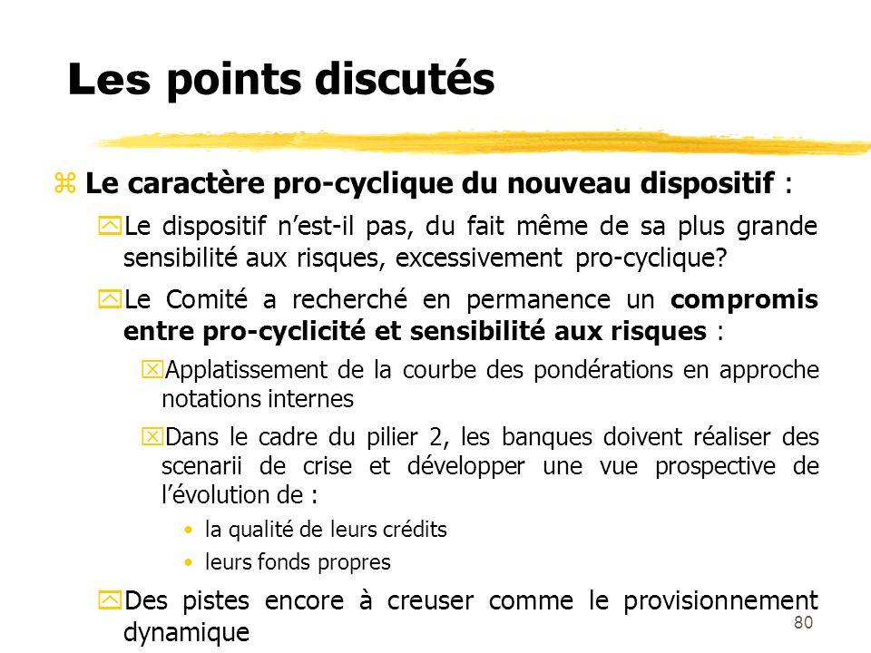Les points discutés Le caractère pro-cyclique du nouveau dispositif :