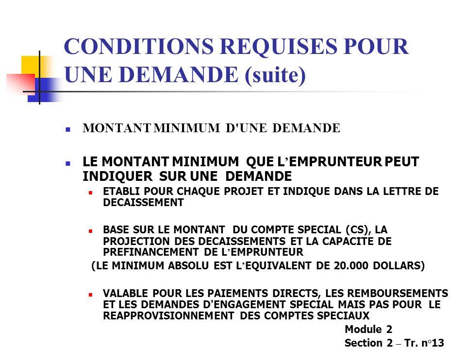 CONDITIONS REQUISES POUR UNE DEMANDE (suite)