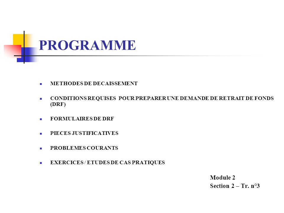 PROGRAMME Module 2 Section 2 – Tr. n°3 METHODES DE DECAISSEMENT