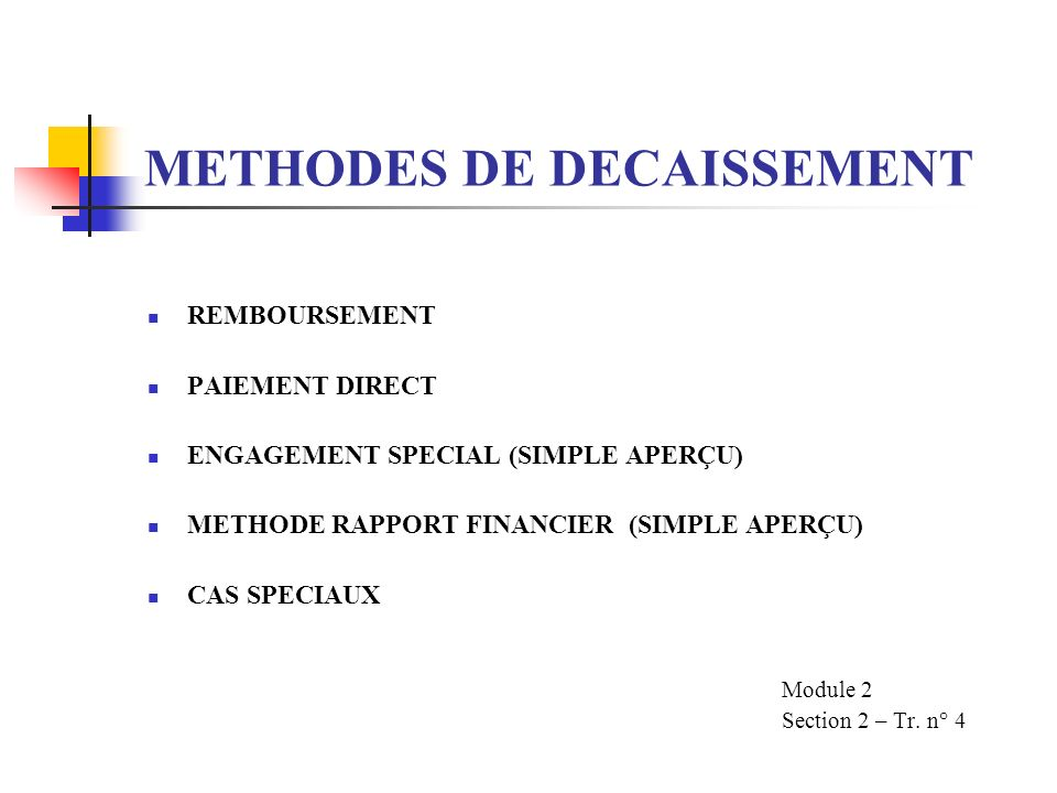 METHODES DE DECAISSEMENT