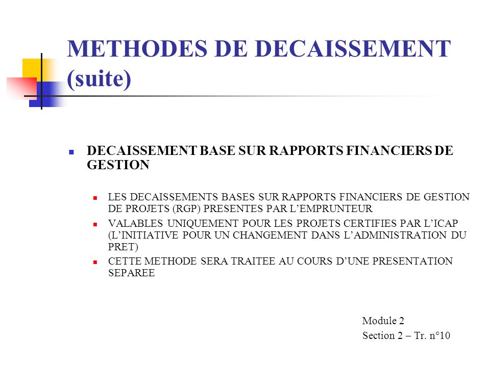 METHODES DE DECAISSEMENT (suite)