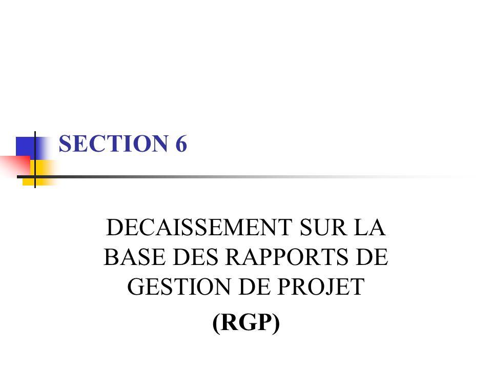 DECAISSEMENT SUR LA BASE DES RAPPORTS DE GESTION DE PROJET (RGP)