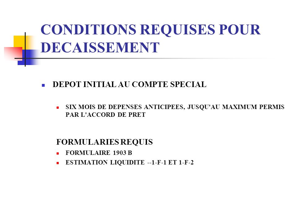 CONDITIONS REQUISES POUR DECAISSEMENT