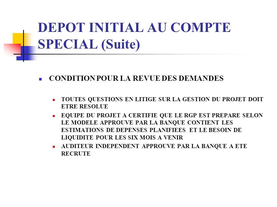 DEPOT INITIAL AU COMPTE SPECIAL (Suite)