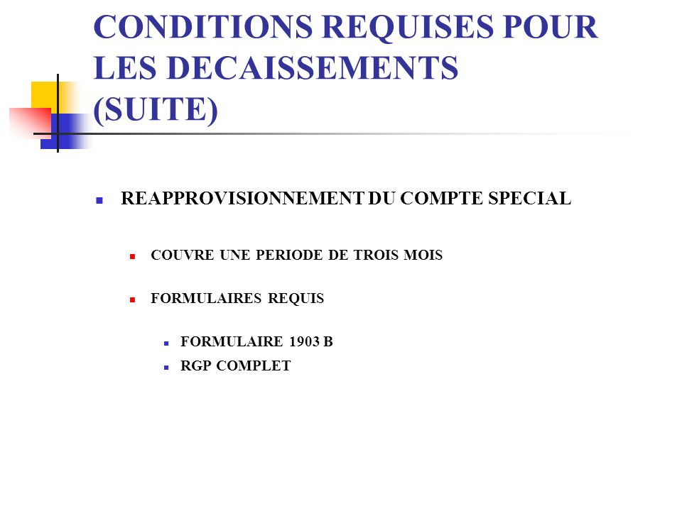 CONDITIONS REQUISES POUR LES DECAISSEMENTS (SUITE)