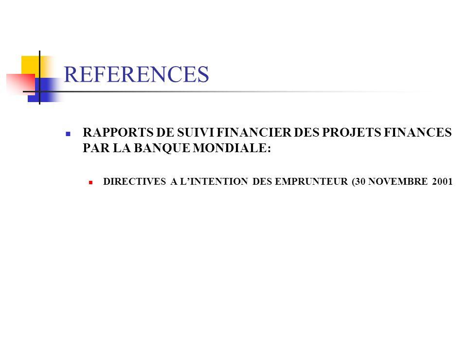 REFERENCES RAPPORTS DE SUIVI FINANCIER DES PROJETS FINANCES PAR LA BANQUE MONDIALE: DIRECTIVES A L'INTENTION DES EMPRUNTEUR (30 NOVEMBRE 2001.