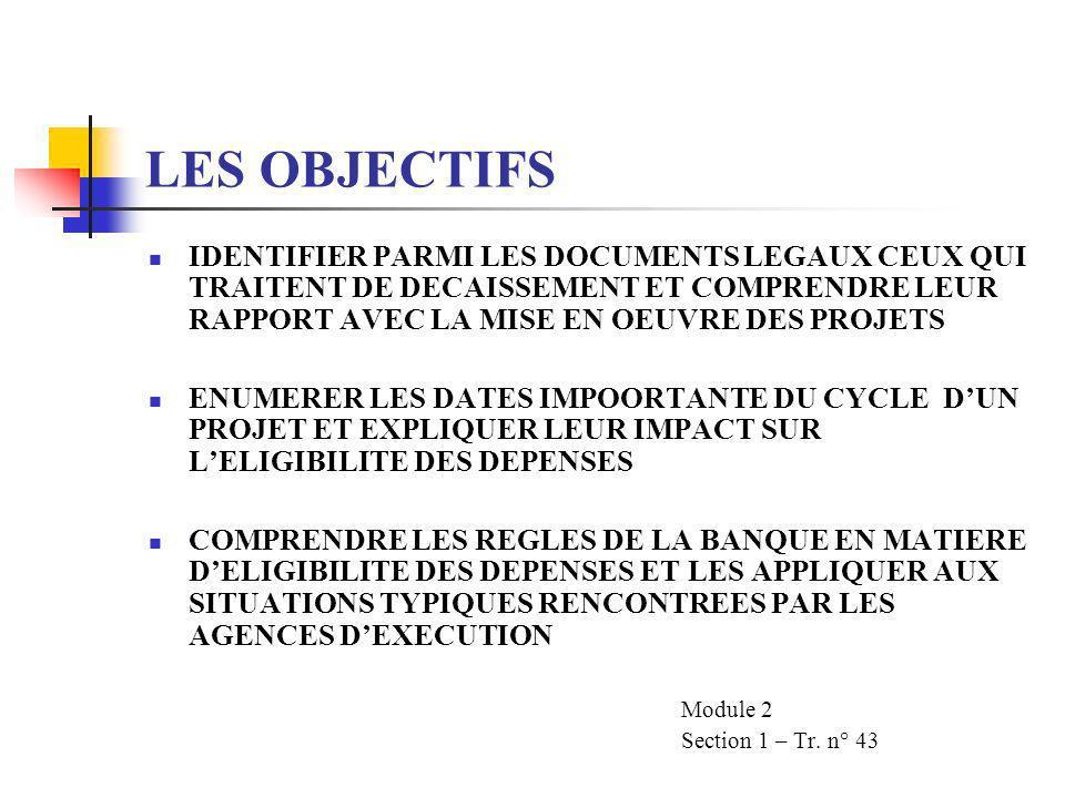 LES OBJECTIFS IDENTIFIER PARMI LES DOCUMENTS LEGAUX CEUX QUI TRAITENT DE DECAISSEMENT ET COMPRENDRE LEUR RAPPORT AVEC LA MISE EN OEUVRE DES PROJETS.