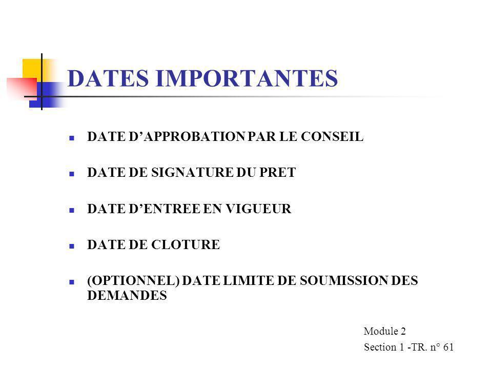DATES IMPORTANTES DATE D'APPROBATION PAR LE CONSEIL