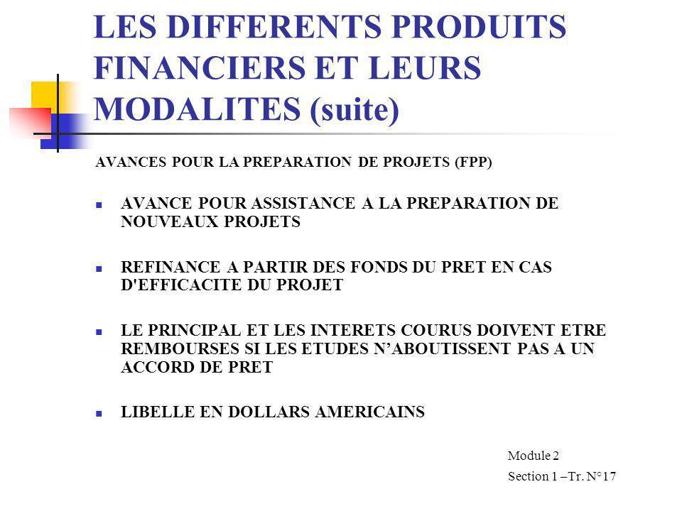 LES DIFFERENTS PRODUITS FINANCIERS ET LEURS MODALITES (suite)