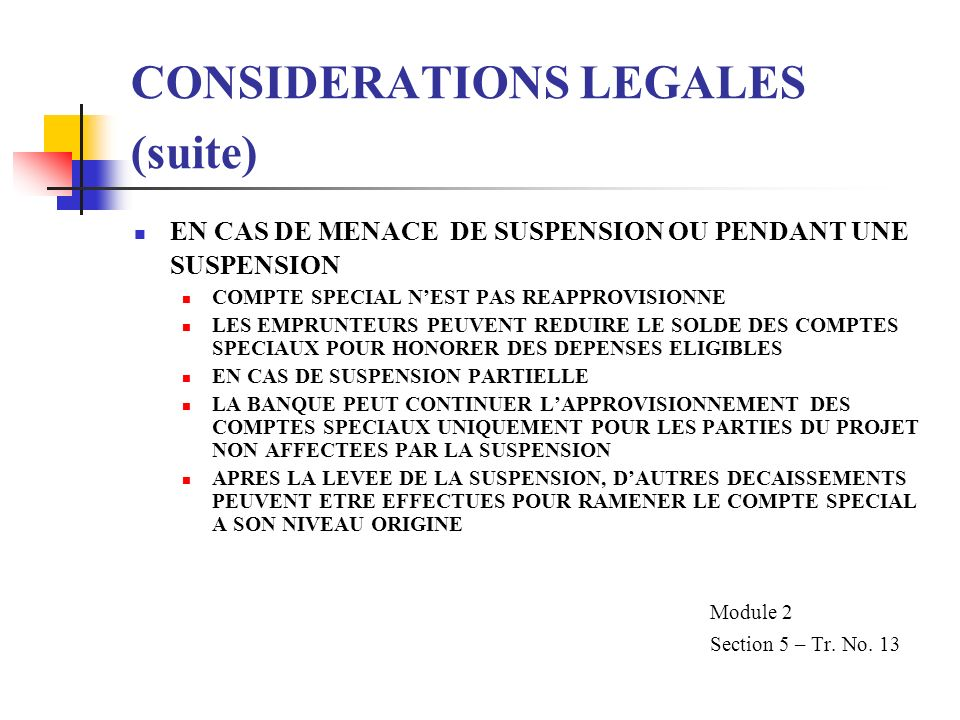 CONSIDERATIONS LEGALES (suite)