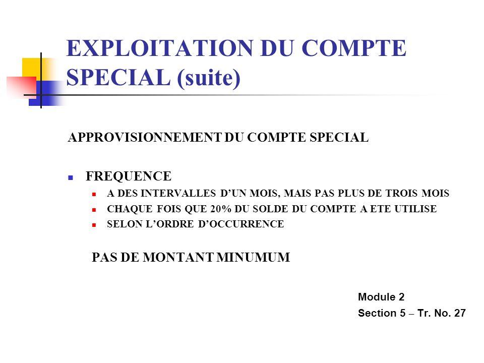 EXPLOITATION DU COMPTE SPECIAL (suite)