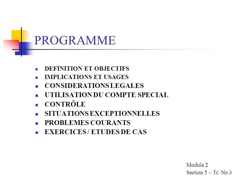 PROGRAMME CONSIDERATIONS LEGALES UTILISATION DU COMPTE SPECIAL