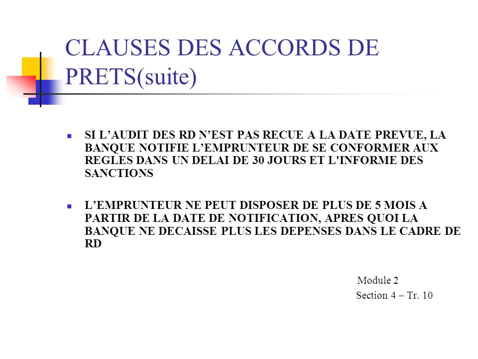 CLAUSES DES ACCORDS DE PRETS(suite)