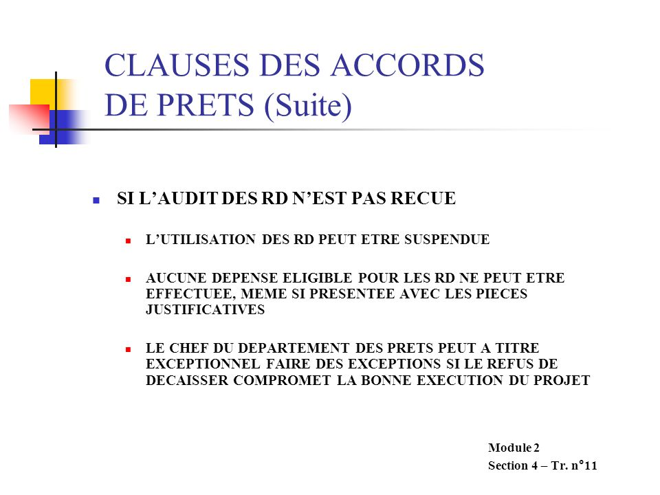 CLAUSES DES ACCORDS DE PRETS (Suite)