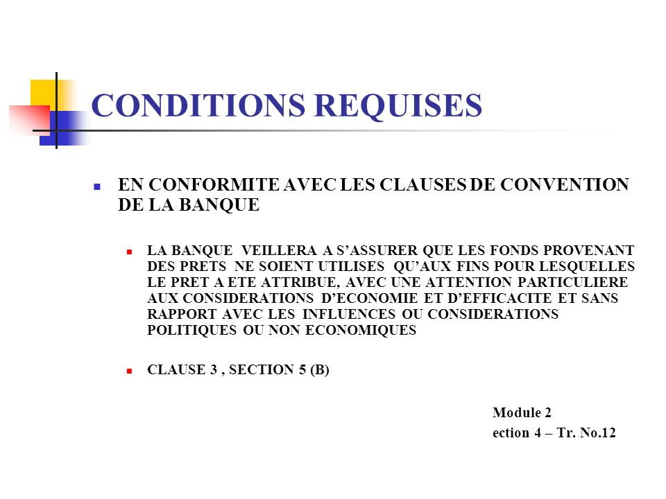 CONDITIONS REQUISES EN CONFORMITE AVEC LES CLAUSES DE CONVENTION DE LA BANQUE.