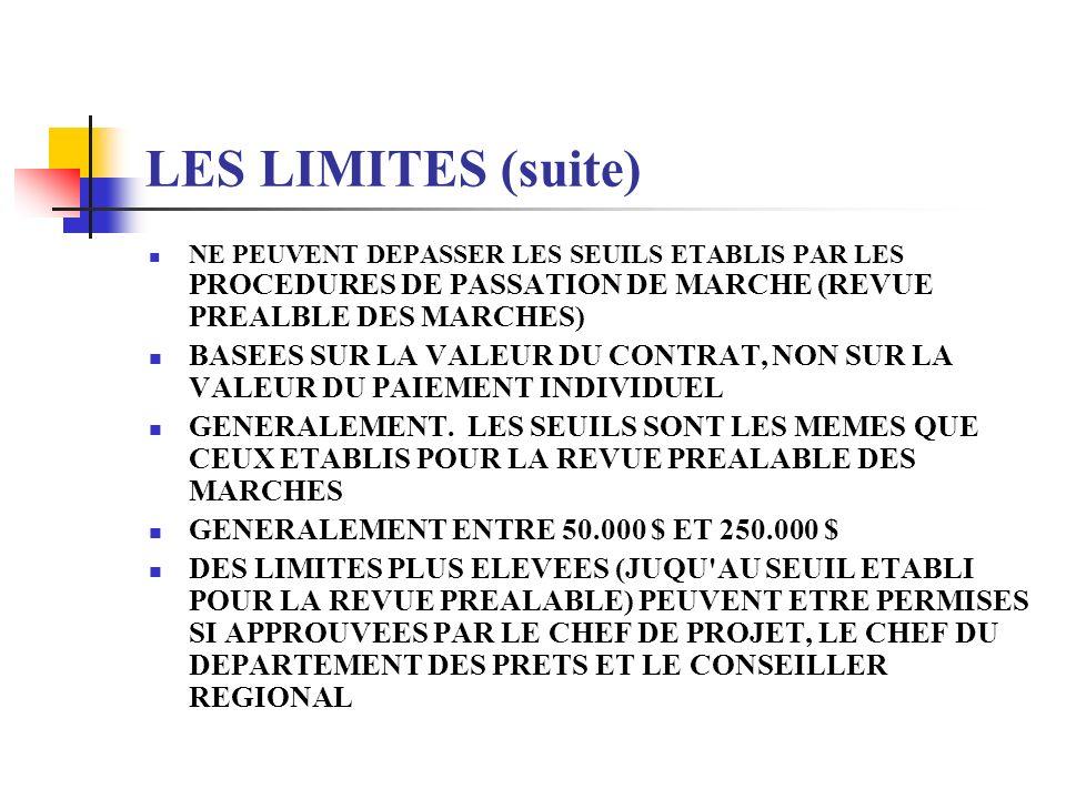 LES LIMITES (suite) NE PEUVENT DEPASSER LES SEUILS ETABLIS PAR LES PROCEDURES DE PASSATION DE MARCHE (REVUE PREALBLE DES MARCHES)