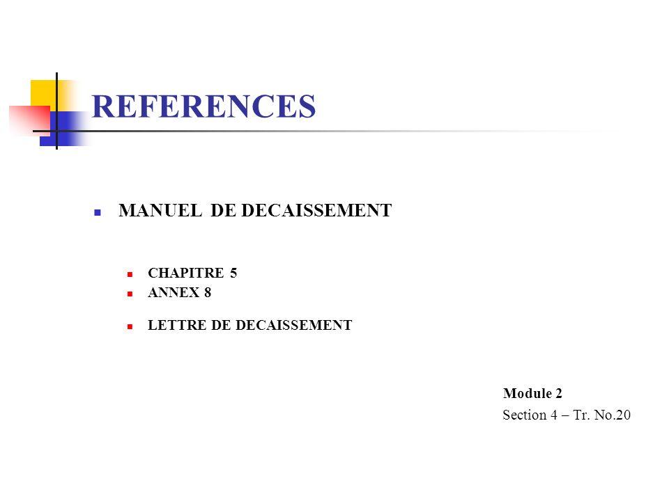 REFERENCES Module 2 MANUEL DE DECAISSEMENT CHAPITRE 5 ANNEX 8