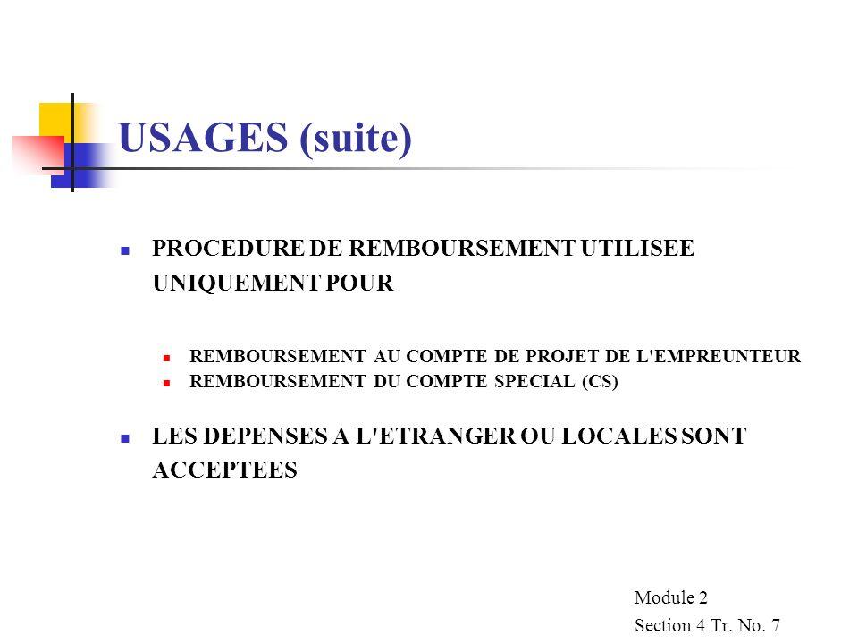 USAGES (suite) PROCEDURE DE REMBOURSEMENT UTILISEE UNIQUEMENT POUR. REMBOURSEMENT AU COMPTE DE PROJET DE L EMPREUNTEUR.