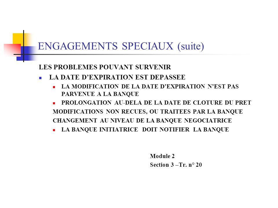 ENGAGEMENTS SPECIAUX (suite)