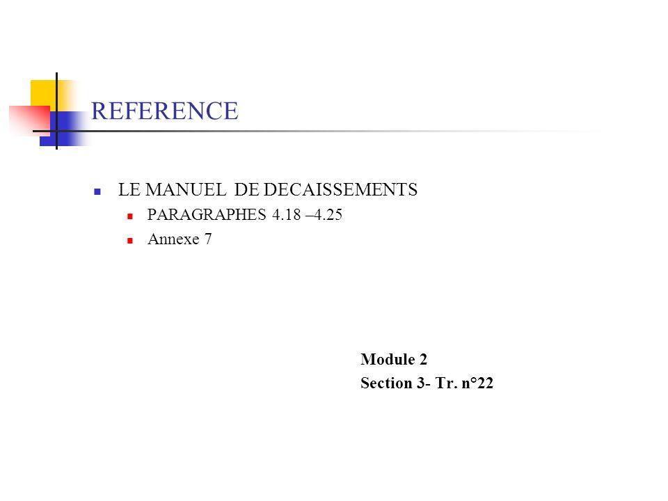REFERENCE LE MANUEL DE DECAISSEMENTS PARAGRAPHES 4.18 –4.25 Annexe 7