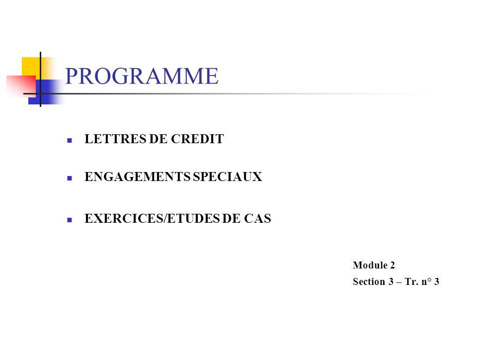 PROGRAMME Module 2 LETTRES DE CREDIT ENGAGEMENTS SPECIAUX