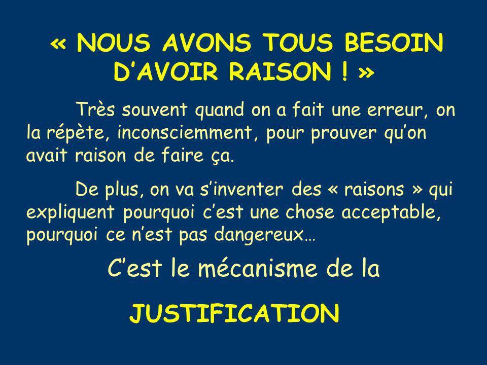 « NOUS AVONS TOUS BESOIN D'AVOIR RAISON ! »