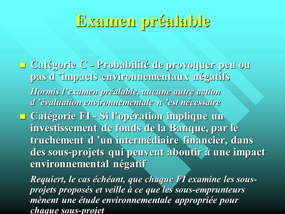 Examen préalable Catégorie C - Probabilité de provoquer peu ou pas d 'impacts environnementaux négatifs.