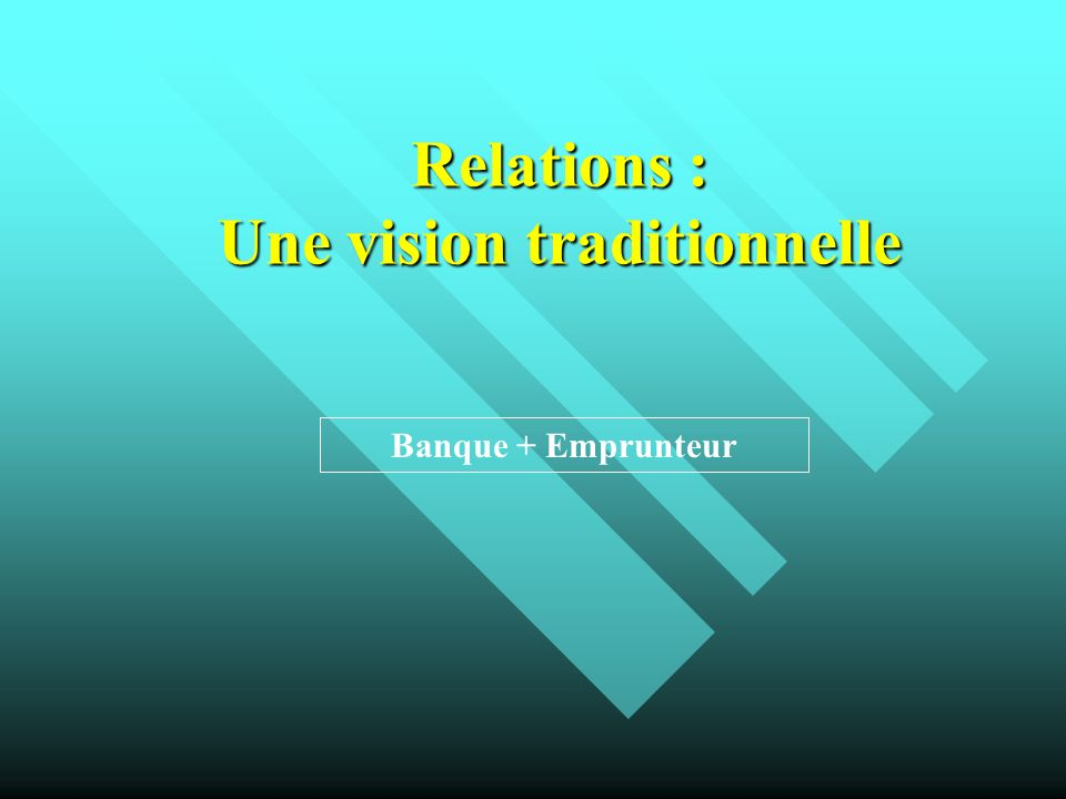Relations : Une vision traditionnelle