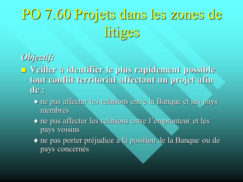 PO 7.60 Projets dans les zones de litiges