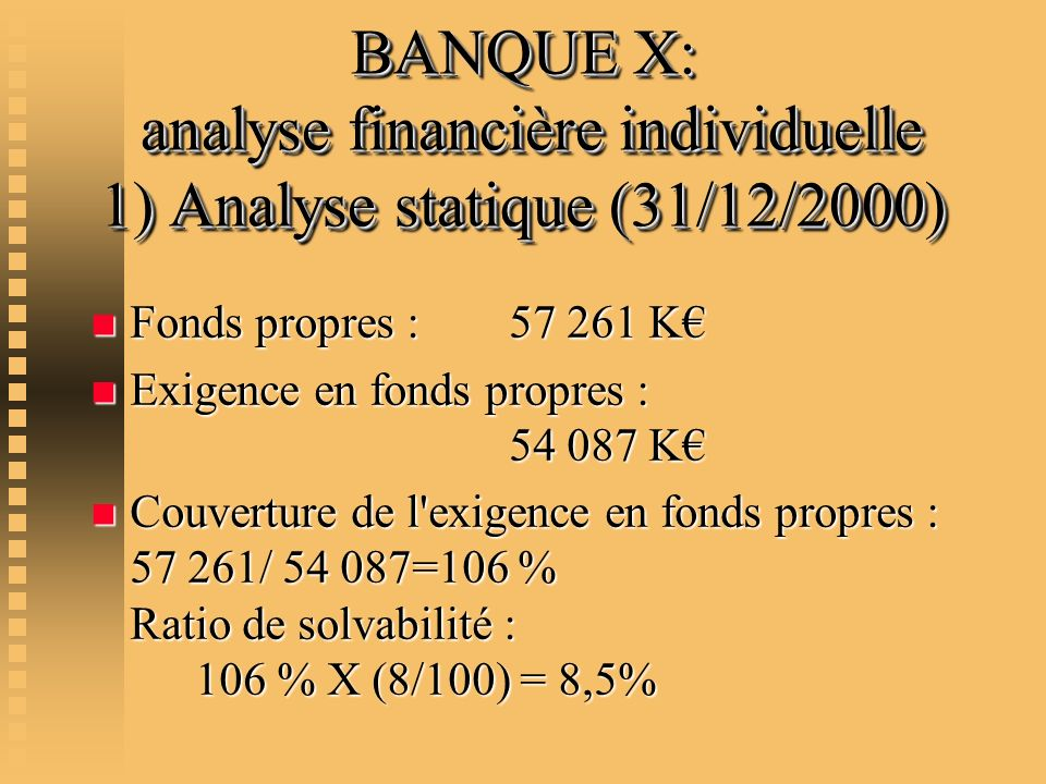 BANQUE X: analyse financière individuelle 1) Analyse statique (31/12/2000)