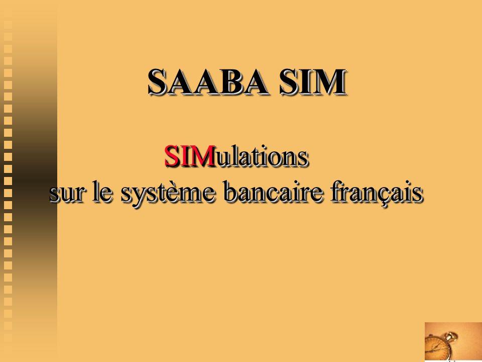 SAABA SIM SIMulations sur le système bancaire français