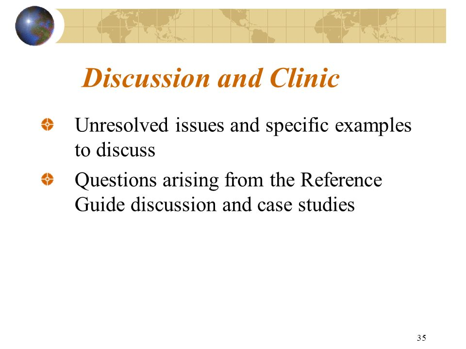 Discussion and ClinicUnresolved issues and specific examples to discuss.