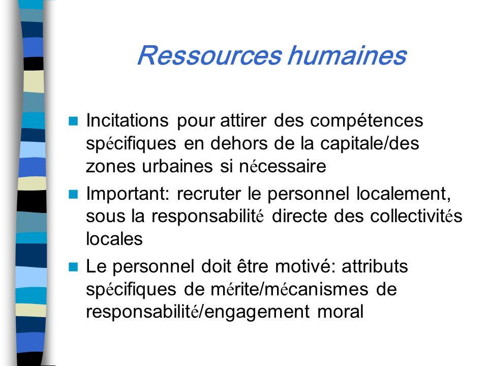 Ressources humaines Incitations pour attirer des compétences spécifiques en dehors de la capitale/des zones urbaines si nécessaire.