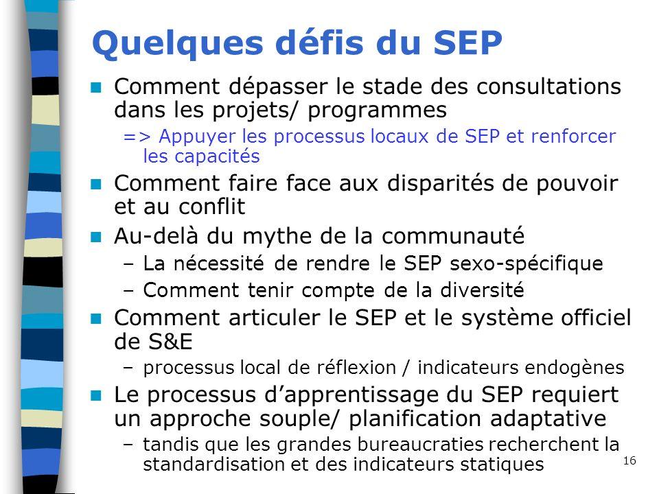 Quelques défis du SEP Comment dépasser le stade des consultations dans les projets/ programmes.