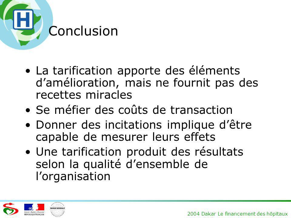 Conclusion La tarification apporte des éléments d'amélioration, mais ne fournit pas des recettes miracles.