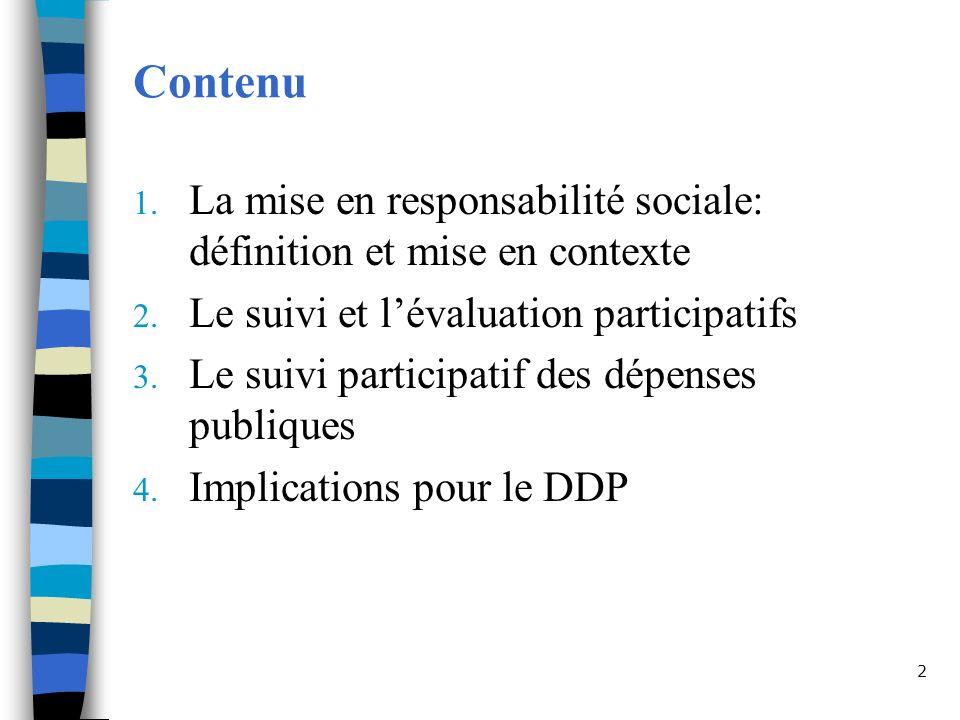 Contenu La mise en responsabilité sociale: définition et mise en contexte. Le suivi et l'évaluation participatifs.