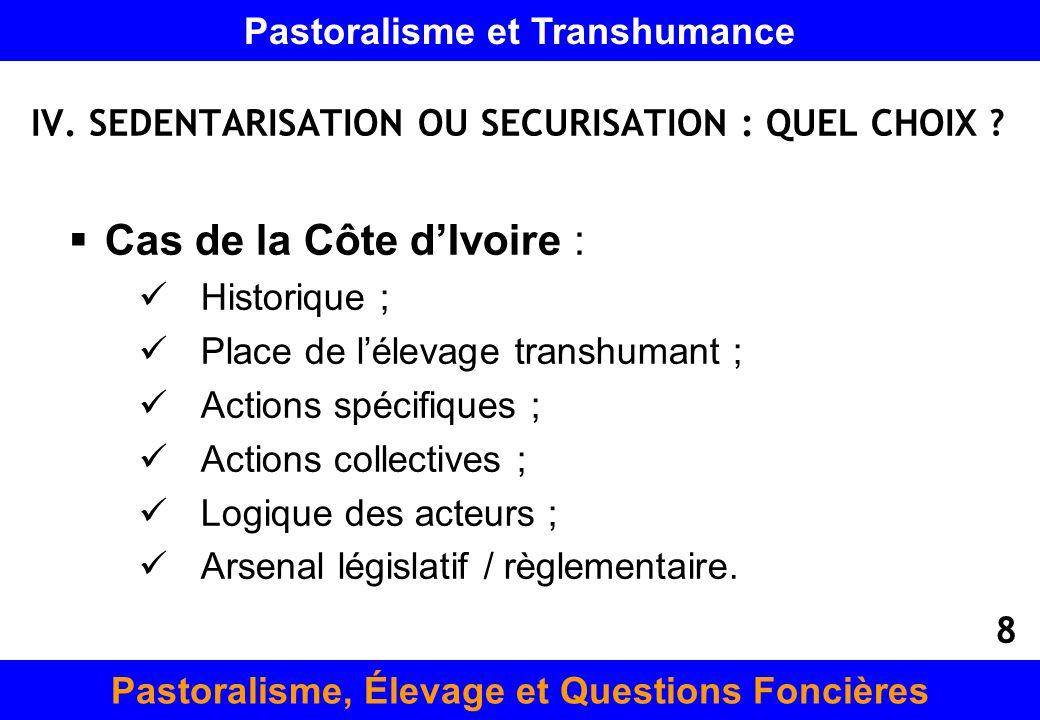 IV. SEDENTARISATION OU SECURISATION : QUEL CHOIX