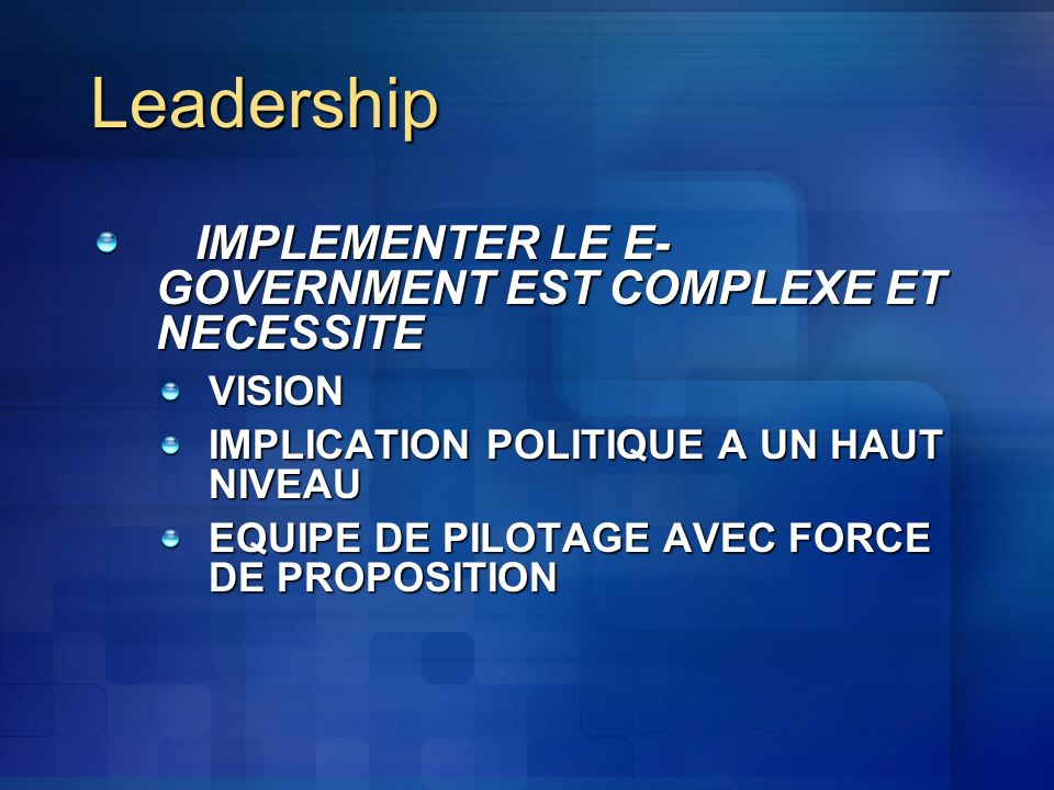 Leadership IMPLEMENTER LE E-GOVERNMENT EST COMPLEXE ET NECESSITE