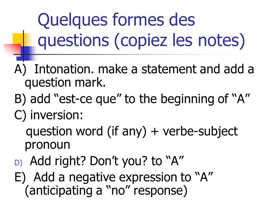 Quelques formes des questions (copiez les notes)