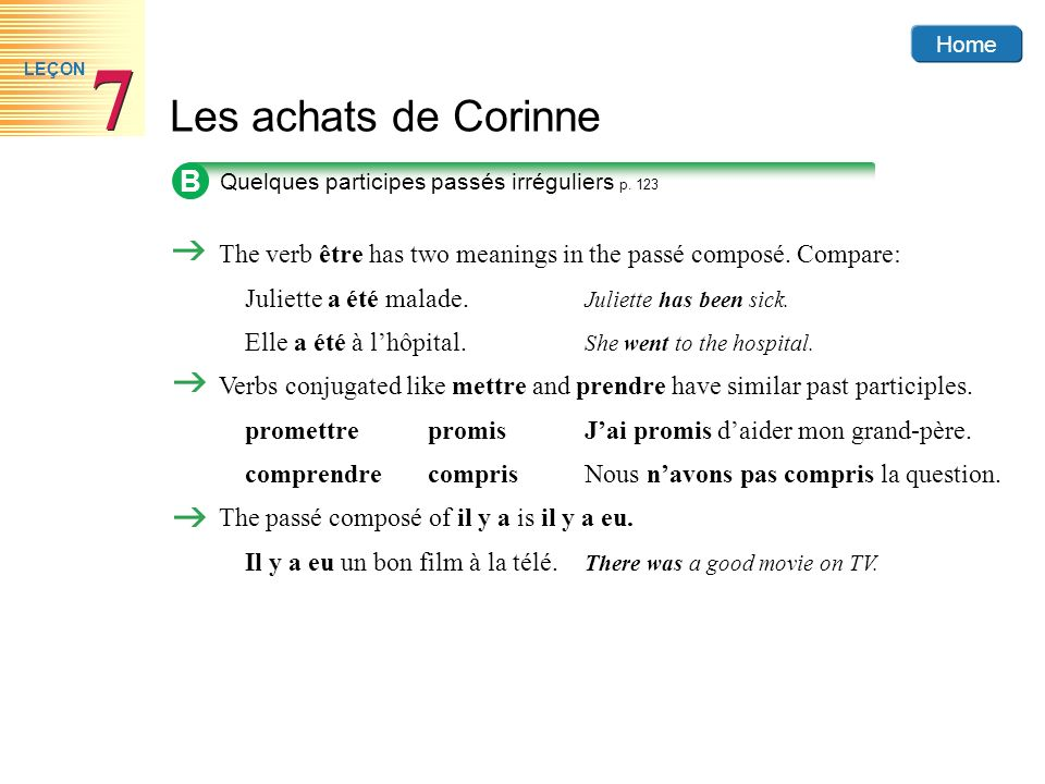 B The verb être has two meanings in the passé composé. Compare:
