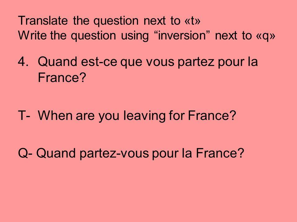 Quand est-ce que vous partez pour la France